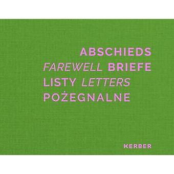 Farewell Letters - On the Trail of Freya and Helmuth James von Moltke