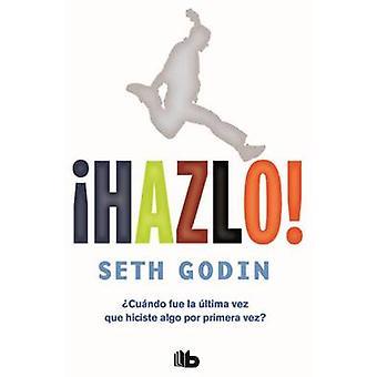 Hazlo! by Seth Godin - 9788490702727 Book