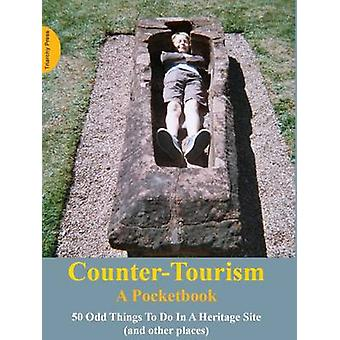 Counter-Tourism - The Handbook - 2016 by Phil Smith - 9781908009869 Book