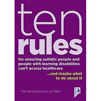 10 Rules for Ensuring Autistic People and People with Learning Disabi