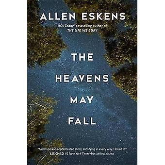 Heavens May Fall by Allen Eskens - 9781633882058 Book