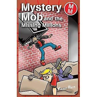Geheimnis-Mob: Die fehlende Millionen