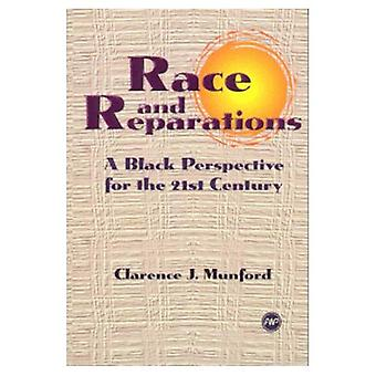 Race and Reparations: Black Perspective for the 21st Century