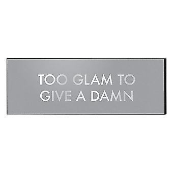 Hill Interiors `Too Glam To Give A Damn` Silver Foil Plaque