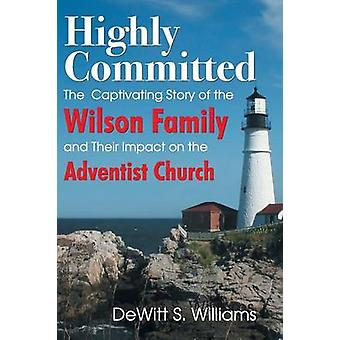 Highly Committed The Wilson Family Story by Williams & DeWitt S.