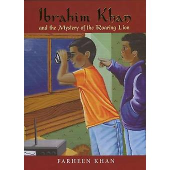 Ibrahim Khan and the Mystery of the Roaring Lion by Farheen Khan - Sh