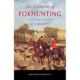 Six Centuries of Foxhunting:�An Annotated Bibliography