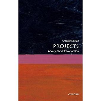 Projects A Very Short Introduction by Andrew Davies