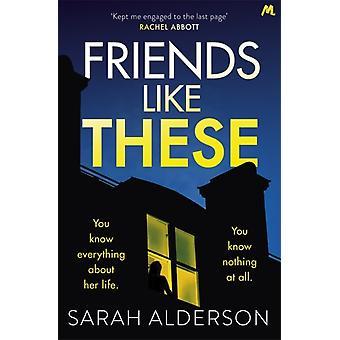 Friends Like These von Sarah Alderson