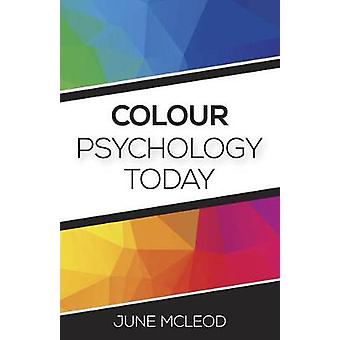 Colour Psychology Today by June McLeod