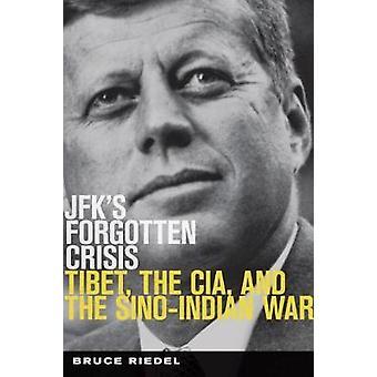 JFKs Forgotten Crisis par Bruce Riedel