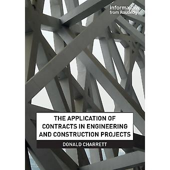 The Application of Contracts in Engineering and Construction Projects by Charrett & Donald
