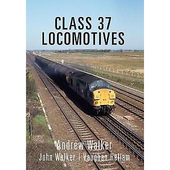 Class 37 Locomotives by Andrew Walker & With John Walker & With Vaughan Hellam