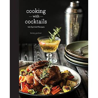 Koken met cocktails door Kristy Gardner