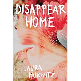 Disappear Home by Laura Hurwitz - 9780807524688 Book