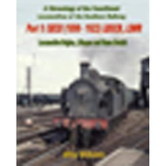 A Chronology of the Constituent Locomotives of the Southern Railway: SECR (1899-1923) LBSCR, LSWR Locomotive Origins, Lifespan, Name Details