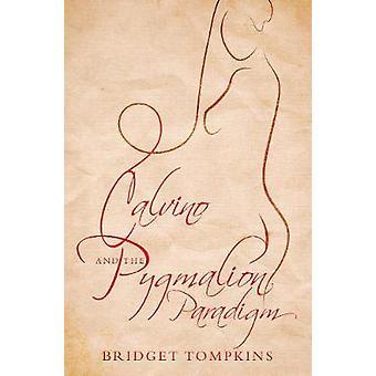 Calvino and the Pygmalion Paradigm by Tompkins & Bridget