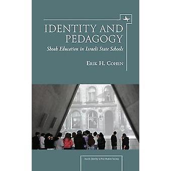 Identität und Pädagogik Shoah Education in Israeli State Schools von Cohen & Erik