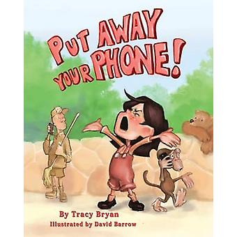 Put Away Your Phone by Bryan & Tracy