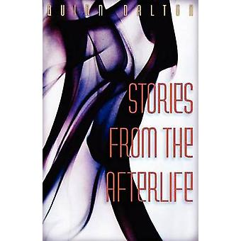 Stories from the Afterlife by Dalton & Quinn