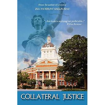 Collateral Justice by Shelburne & Bili Morrow