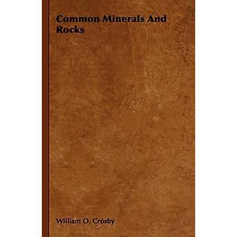Common Minerals and Rocks by Crosby & William O.