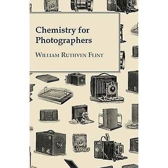Chemistry For Photographers by Flint & William Ruthven