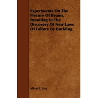 Experiments on the Flexure of Beams Resulting in the Discovery of New Laws of Failure by Buckling by Guy & Albert E.