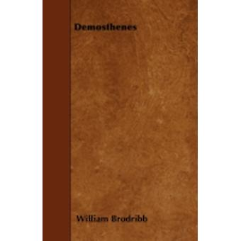 Demosthenes by Brodribb & William