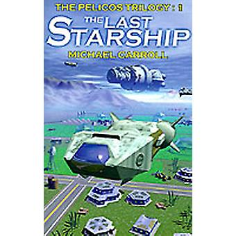 The Last Starship by Carroll & Michael