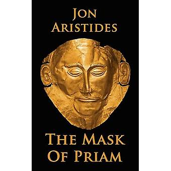 The Mask of Priam by Aristides & Jon