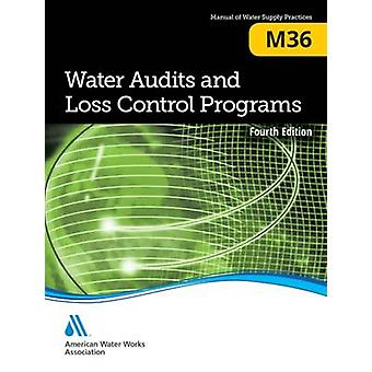 M36 Water Audits and Loss Control Programs Fourth Edition by AWWA