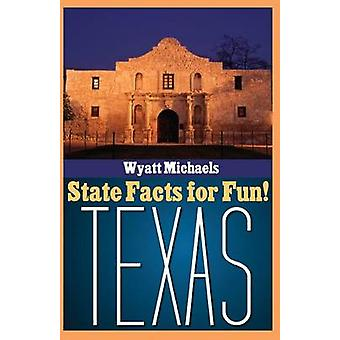 State Facts for Fun Texas by Michaels & Wyatt