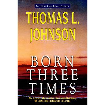 Born Three Times by Johnson & Thomas & L.