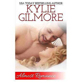 Almost Romance by Gilmore & Kylie