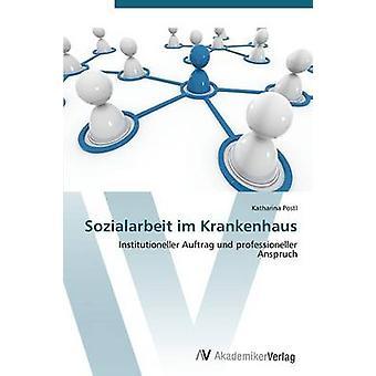 Sozialarbeit im Krankenhaus by Postl Katharina