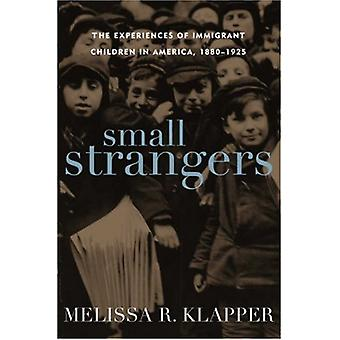 Small Strangers - The Experiences of Immigrant Children in America - 1