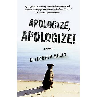 Apologize - Apologize! by Elizabeth Kelly - 9780446406154 Book