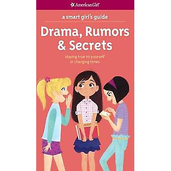 Drama - Rumors & Secrets  - Staying True to Yourself in Changing Times