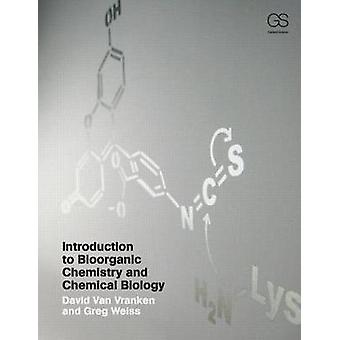 Introduction to Bioorganic Chemistry and Chemical Biology by David L.