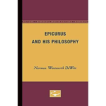 Epicurus and His Philosophy by Norman Wentworth DeWitt - 978081665745