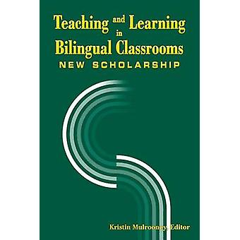 Teaching and Learning in Bilingual Classrooms - New Scholarship by Kri
