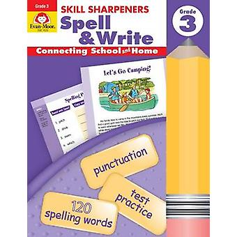 Skill Sharpeners Spell & Write - Grade 3 by Evan-Moor Educational Pub