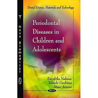 Periodontal Diseases in Children & Adolescents by Kazuhiko Nakano - T