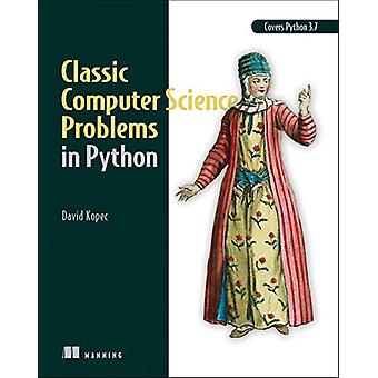 Classic Computer Science Problems in Python by David Kopec - 97816172