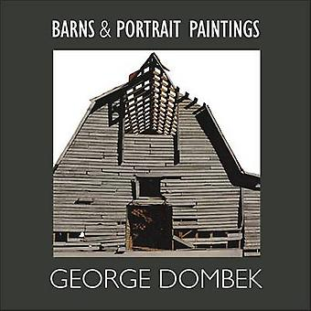 Barns and Portrait Paintings by George Dombek - Henry Adams - Laura M