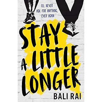 Stay A Little Longer by Bali Rai - 9781781128329 Book