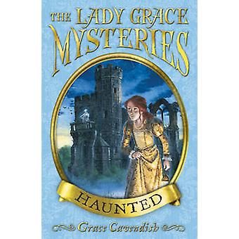 The Lady Grace Mysteries - Haunted by Grace Cavendish - 9781862307117