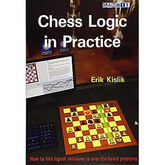 Chess Logic in Practice by Erik Kislik - 9781911465300 Book