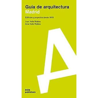 Madrid - Guaa de Arquitectura by Juan Valle Robles - 9783869225913 Book